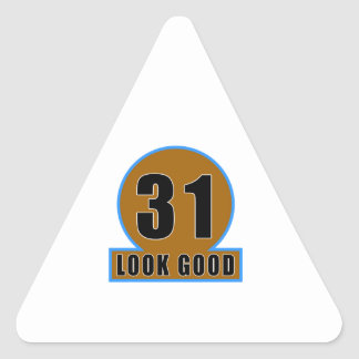 31 Look Good Birthday Designs Triangle Sticker