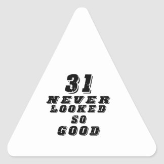 31 never looked so good triangle sticker