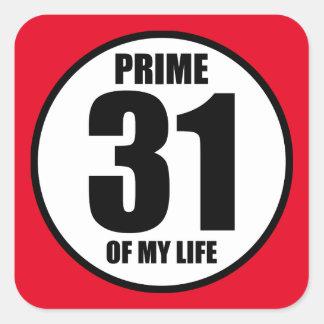 31 - prime of my life square sticker