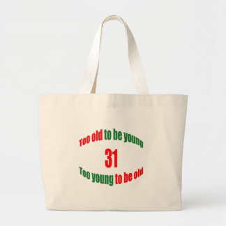 31 Too Old Tote Bags