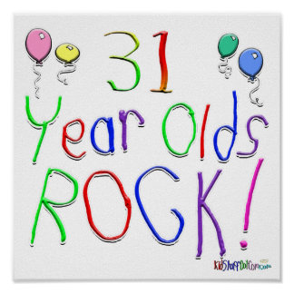 31 Year Olds Rock ! Poster