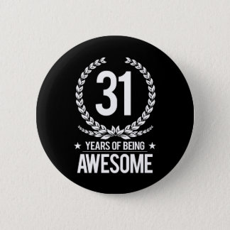 31st Birthday (31 Years Of Being Awesome) Button