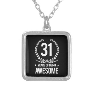 31st Birthday (31 Years Of Being Awesome) Silver Plated Necklace