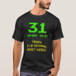 "[ Thumbnail: 31st Birthday: Fun, 8-Bit Look, Nerdy / Geeky ""31"" T-Shirt ]"