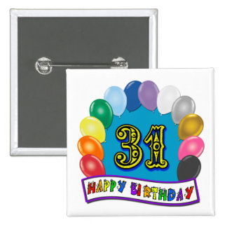 31st Birthday Gifts with Assorted Balloons Design Button