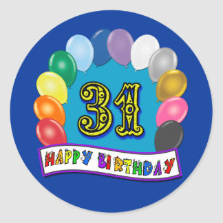 31st Birthday Gifts with Assorted Balloons Design Classic Round Sticker