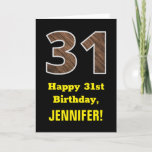 "[ Thumbnail: 31st Birthday: Name, Faux Wood Grain Pattern ""31"" Card ]"