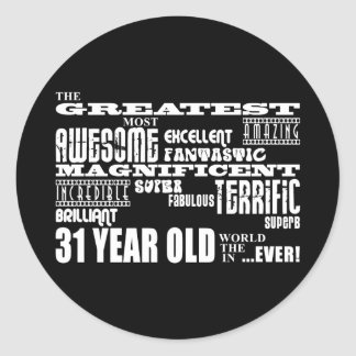 31st Birthday Party Greatest Thirty One Year Old Classic Round Sticker