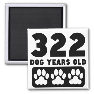 322 Dog Years Old 2 Inch Square Magnet