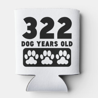 322 Dog Years Old Can Cooler