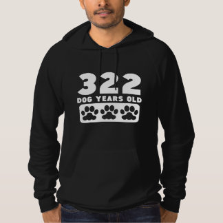 322 Dog Years Old Hooded Sweatshirt