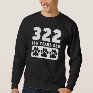 322 Dog Years Old Pullover Sweatshirt