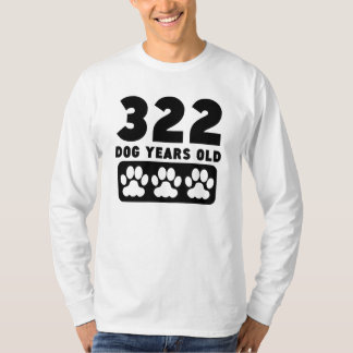 322 Dog Years Old Shirts