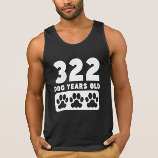 322 Dog Years Old Tanktop