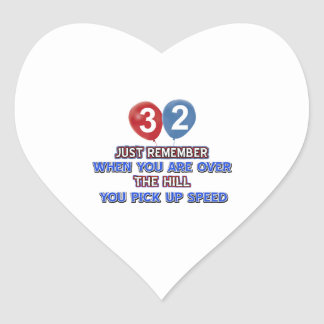 32 and over the hill birthday designs heart sticker