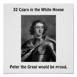 32 Czars in the White House, Peter the Great proud Poster