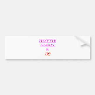 32 Hottie Alert Bumper Sticker