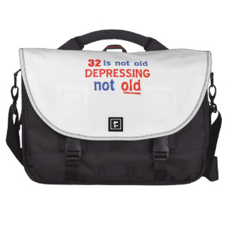 32 is depressing not old birthday designs commuter bag