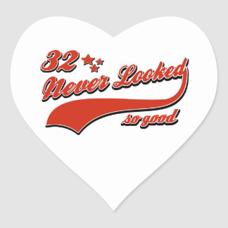 32 never looked so good heart sticker