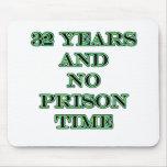 32 ninguna hora de prisión alfombrillas de raton
