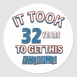 32 year old birthday designs classic round sticker