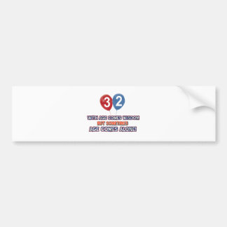 32 year old wisdom birthday designs bumper sticker