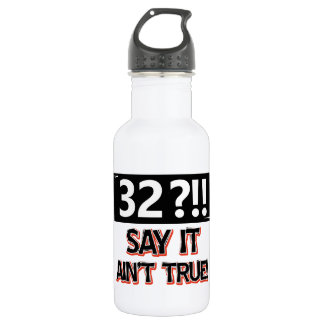 32 years old birthday gear water bottle