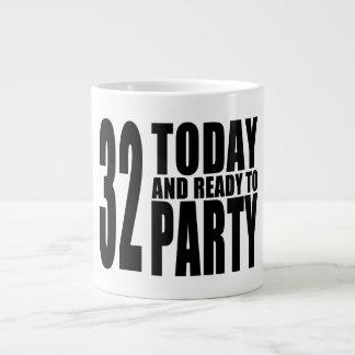 32do Fiestas de cumpleaños: 32 hoy y aliste para Taza Grande