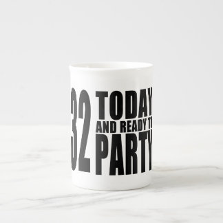 32do Fiestas de cumpleaños: 32 hoy y aliste para Taza De Porcelana