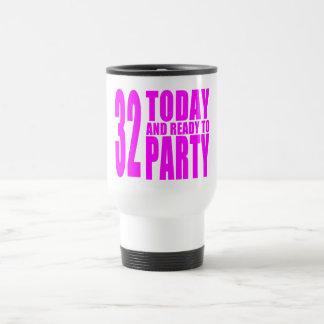 32dos cumpleaños de los chicas: 32 hoy y aliste taza de viaje de acero inoxidable
