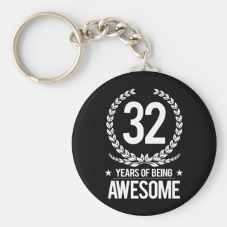 32nd Birthday (32 Years Of Being Awesome) Keychain