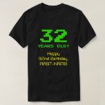 "[ Thumbnail: 32nd Birthday: Fun, 8-Bit Look, Nerdy / Geeky ""32"" T-Shirt ]"