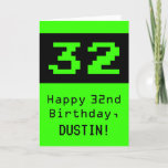 "[ Thumbnail: 32nd Birthday: Nerdy / Geeky Style ""32"" and Name Card ]"