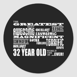 32nd Birthday Party Greatest Thirty Two Year Old Classic Round Sticker