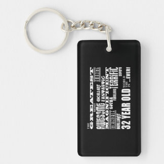 32nd Birthday Party Greatest Thirty Two Year Old Double-Sided Rectangular Acrylic Keychain