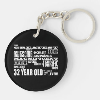 32nd Birthday Party Greatest Thirty Two Year Old Double-Sided Round Acrylic Keychain