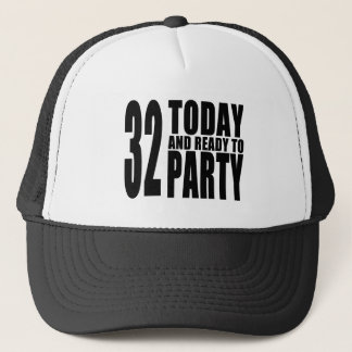 32nd Birthdays Parties : 32 Today & Ready to Party Trucker Hat