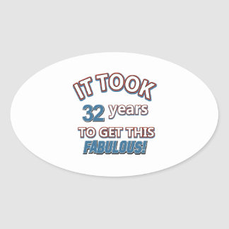 32nd year birthday designs oval sticker