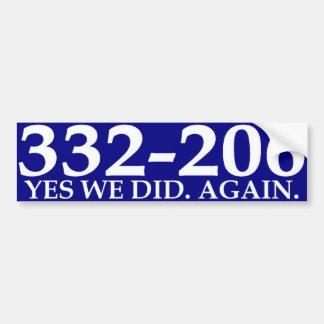 332-206.  YES WE DID. AGAIN. CAR BUMPER STICKER