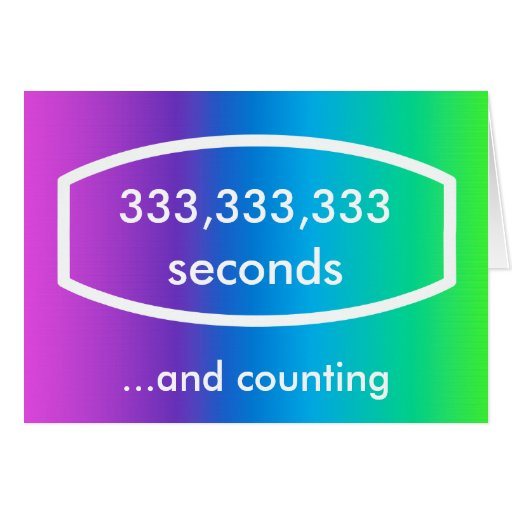 333,333,333 seconds card (10 years + 7 months)