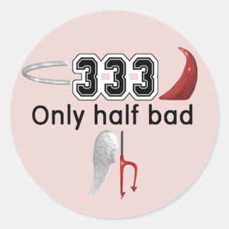 333 Half Bad Classic Round Sticker