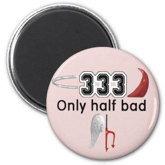333 Half Bad Magnet
