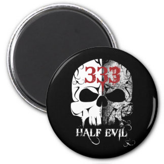 333 Half Evil Magnets