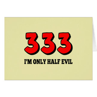 333 - I'm Only Half Evil Greeting Card