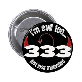 333: Menos motivada Pin Redondo 5 Cm