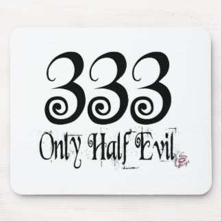 333 ONLY HALF EVIL MOUSE PAD