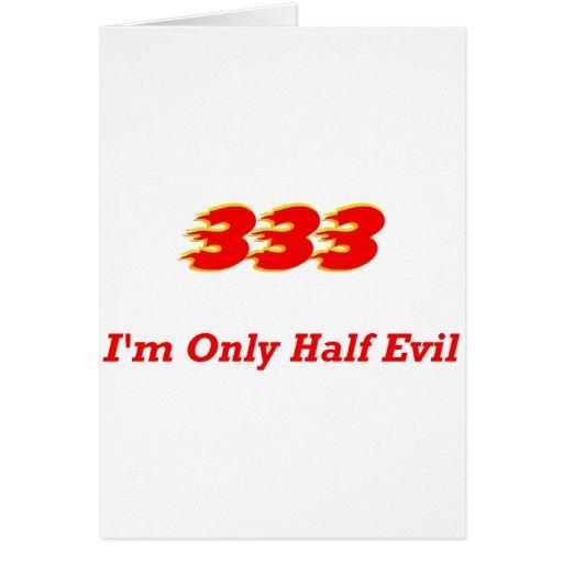 333 soy mal solamente medio tarjeta de felicitación