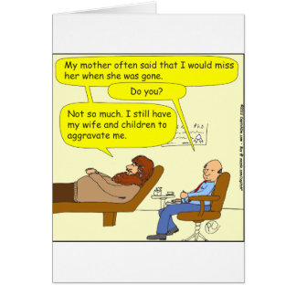 336 wife and children to aggravate Cartoon Card