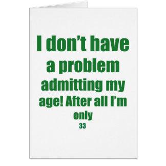 33 admita mi edad tarjeta de felicitación