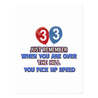 33 and over the hill birthday designs postcard